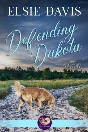 Defending Dakota - Gold Coast Retrievers - Sweet Promise Press - Aug 2019